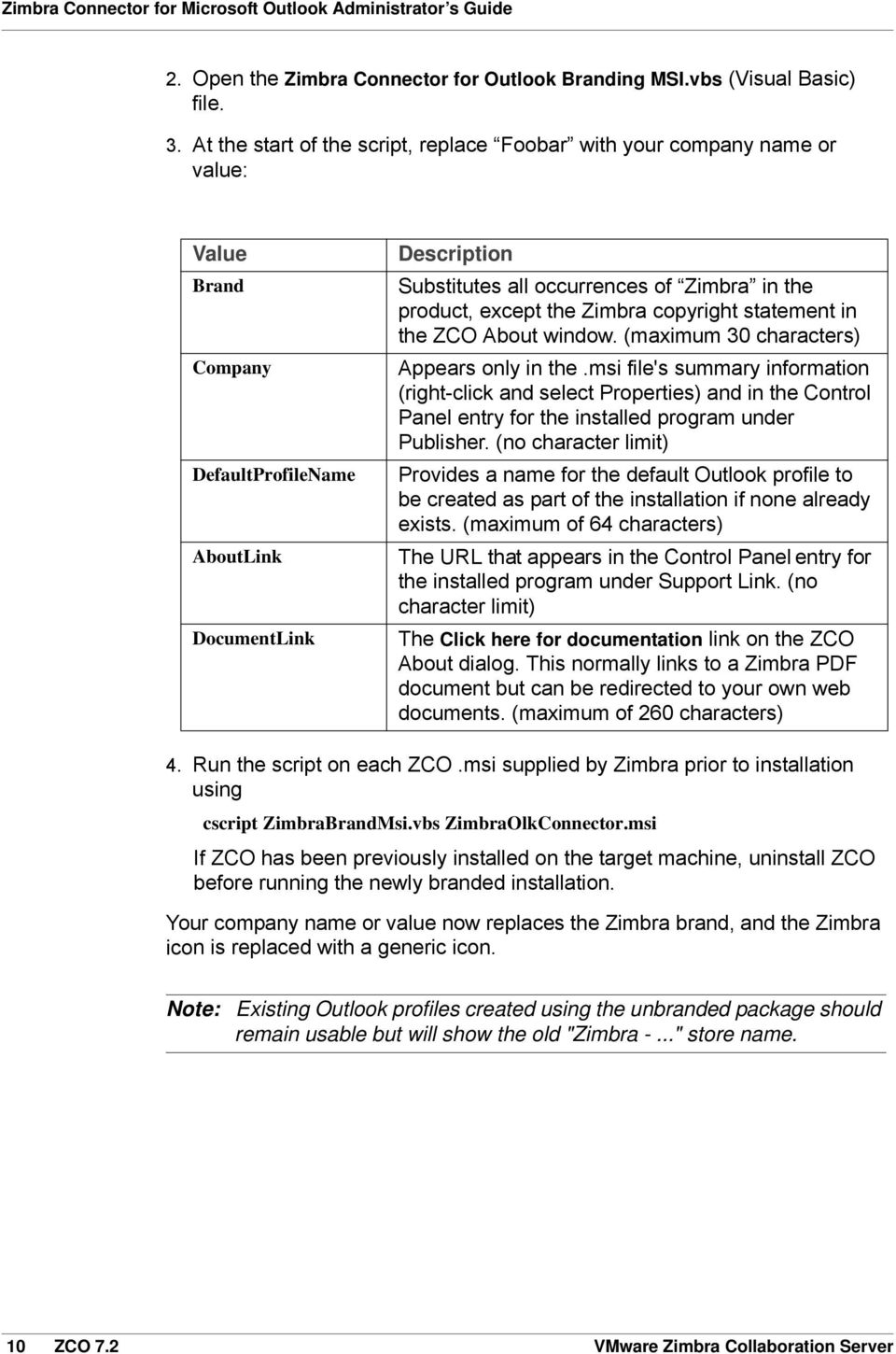 product, except the Zimbra copyright statement in the ZCO About window. (maximum 30 characters) Appears only in the.