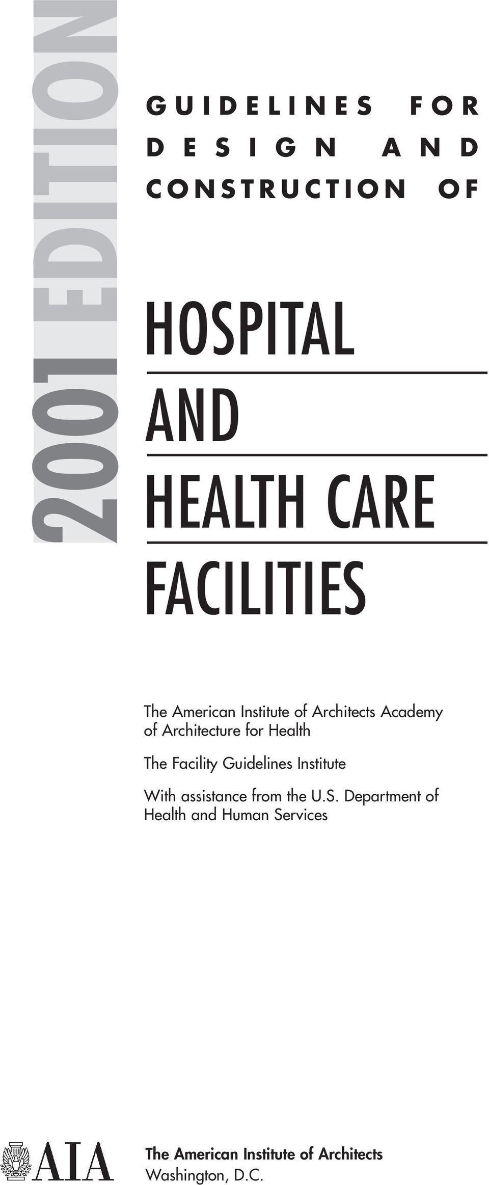 Health The Facility Guidelines Institute With assistance from the U.S.
