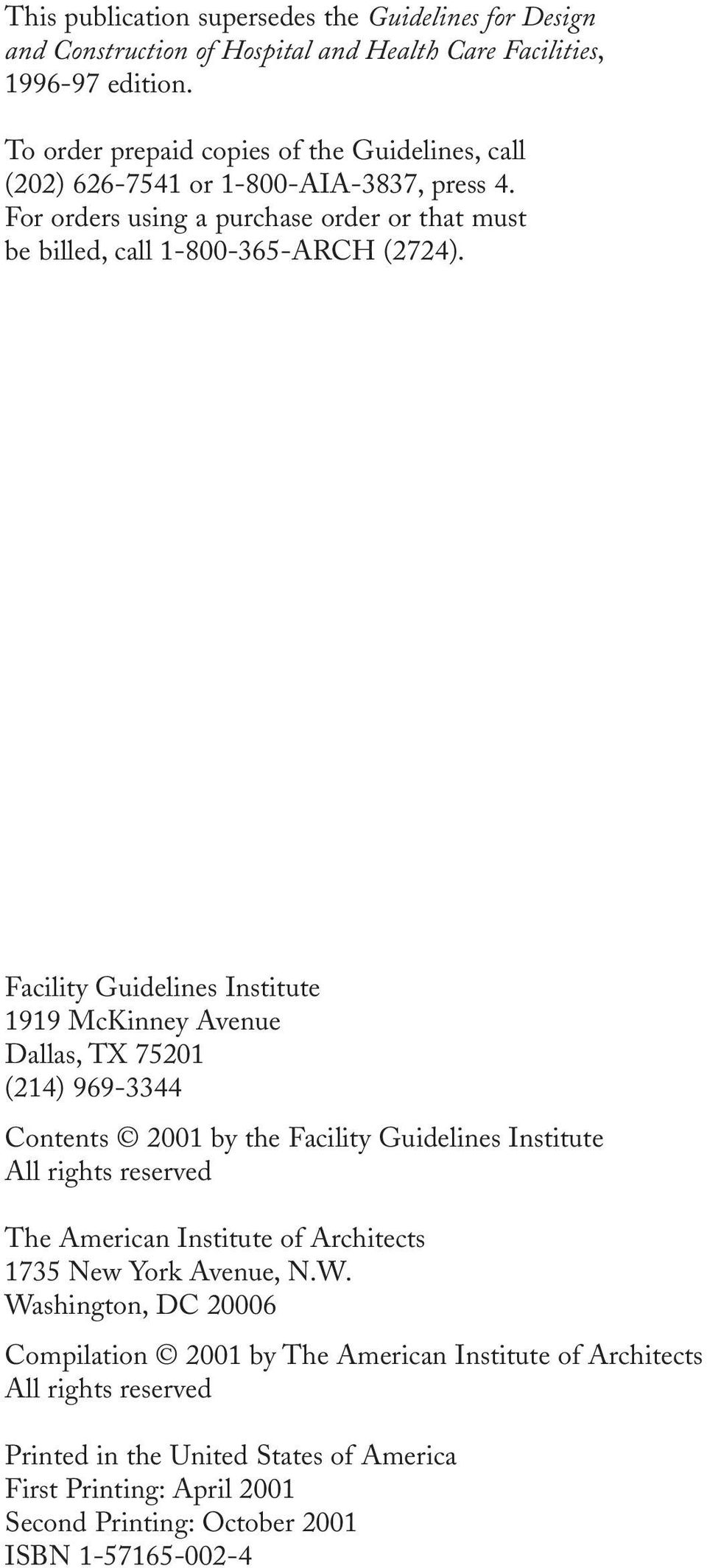 Facility Guidelines Institute 1919 McKinney Avenue Dallas, TX 75201 (214) 969-3344 Contents 2001 by the Facility Guidelines Institute All rights reserved The American Institute of