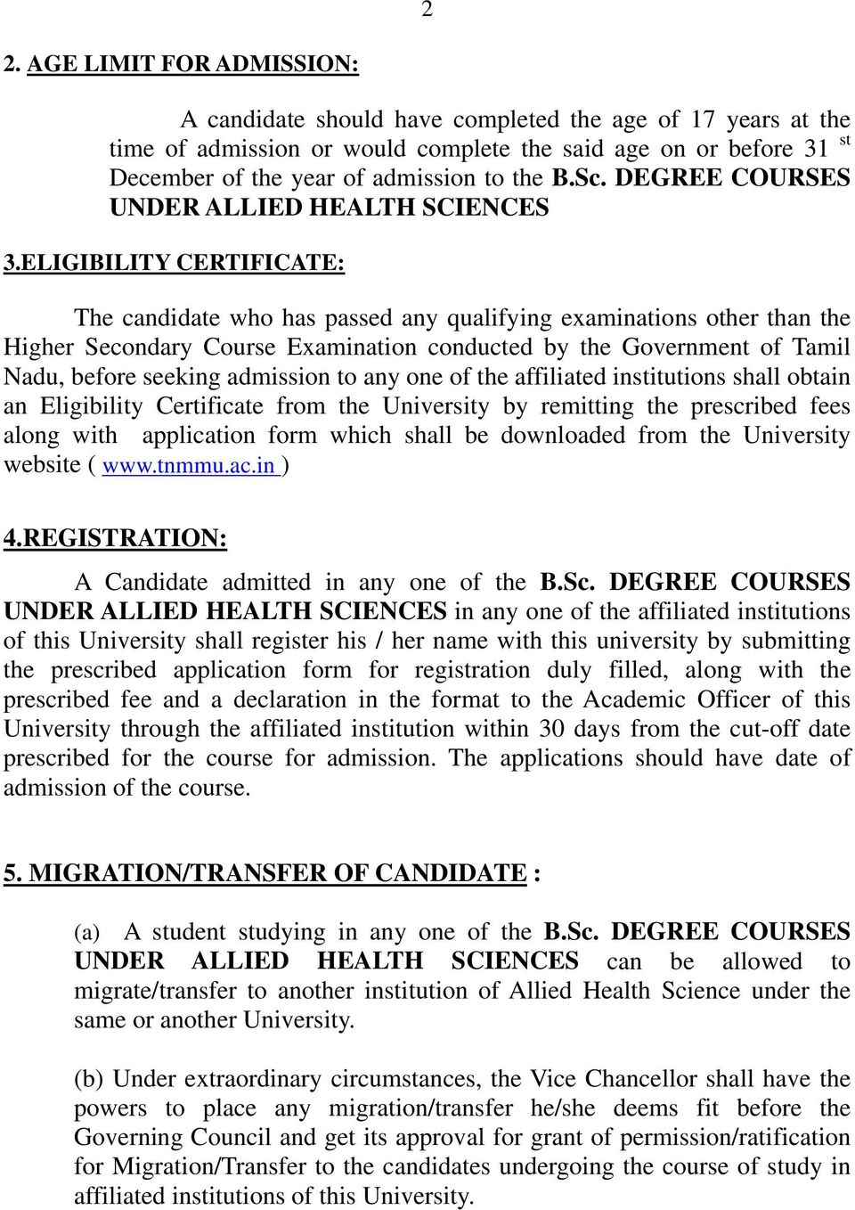 ELIGIBILITY CERTIFICATE: The candidate who has passed any qualifying examinations other than the Higher Secondary Course Examination conducted by the Government of Tamil Nadu, before seeking