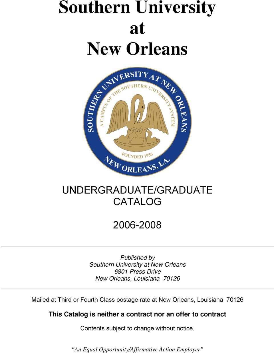 Class postage rate at New Orleans, Louisiana 70126 This Catalog is neither a contract nor an offer