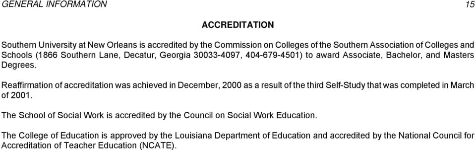 Reaffirmation of accreditation was achieved in December, 2000 as a result of the third Self-Study that was completed in March of 2001.