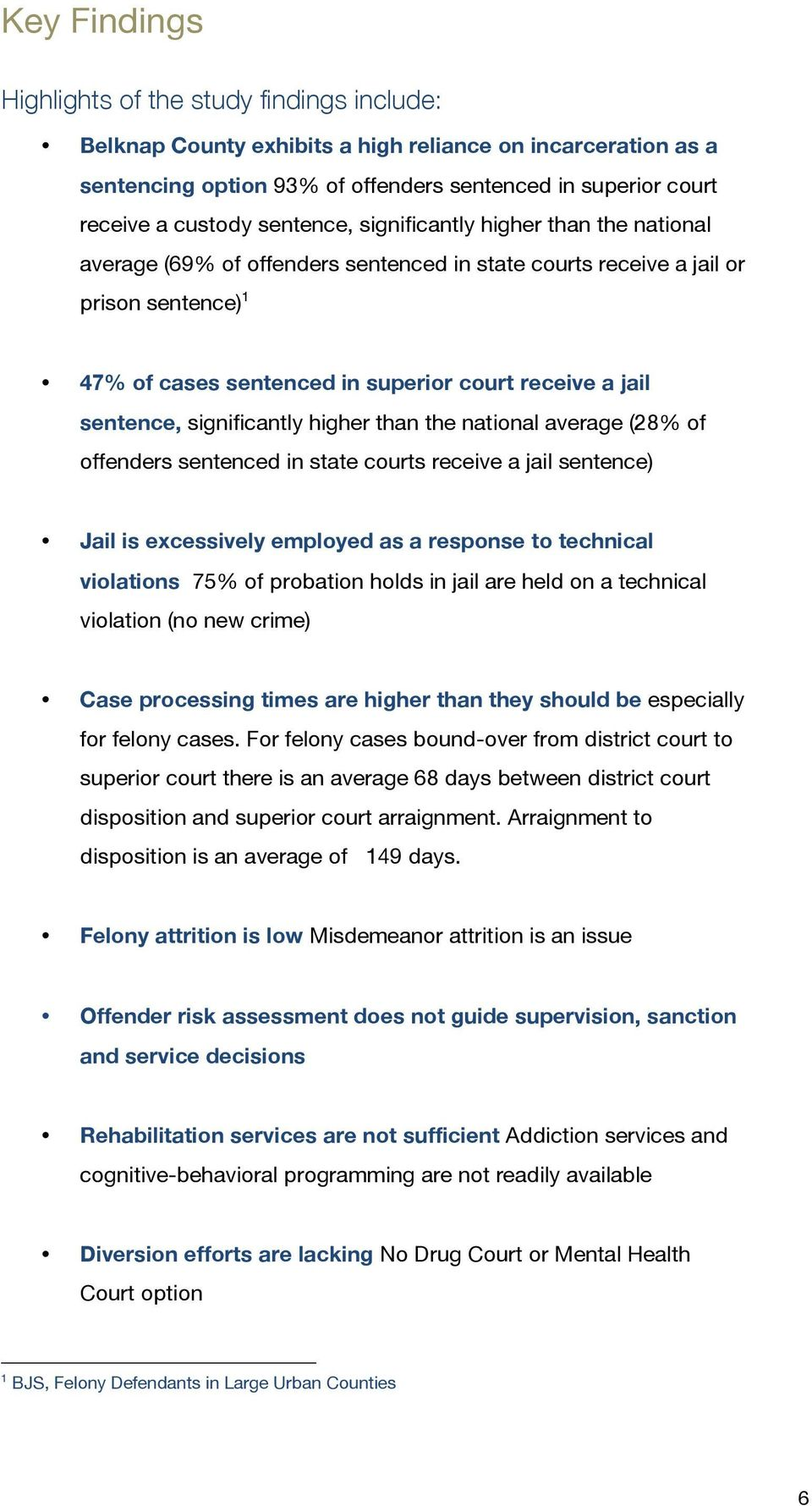 sentence, significantly higher than the national average (28% of offenders sentenced in state courts receive a jail sentence) Jail is excessively employed as a response to technical violations 75% of