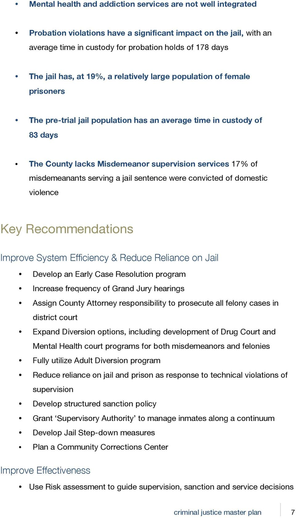 misdemeanants serving a jail sentence were convicted of domestic violence Key Recommendations Improve System Efficiency & Reduce Reliance on Jail Develop an Early Case Resolution program Increase