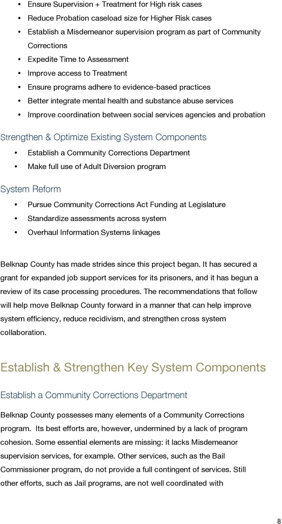 agencies and probation Strengthen & Optimize Existing System Components Establish a Community Corrections Department Make full use of Adult Diversion program System Reform Pursue Community