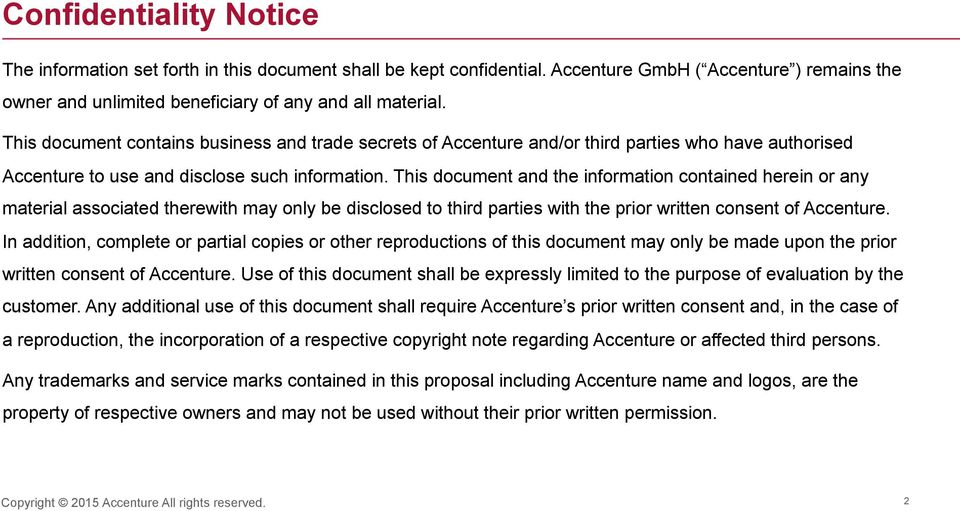 This document and the information contained herein or any material associated therewith may only be disclosed to third parties with the prior written consent of Accenture.