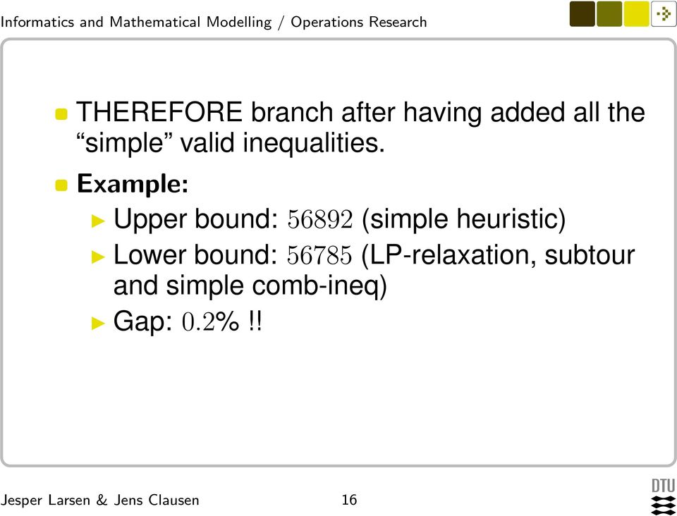 Example: Upper bound: 56892 (simple heuristic)