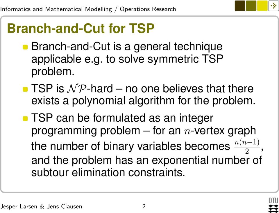 TSP can be formulated as an integer programming problem for an n-vertex graph the number of binary