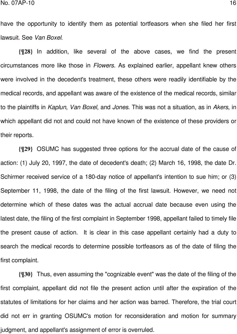 As explained earlier, appellant knew others were involved in the decedent's treatment, these others were readily identifiable by the medical records, and appellant was aware of the existence of the