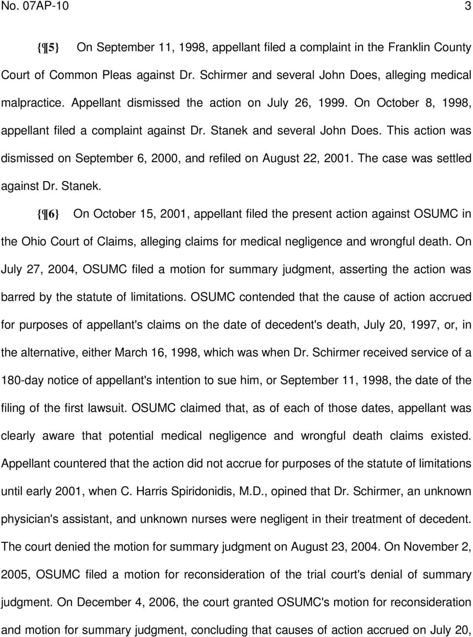 This action was dismissed on September 6, 2000, and refiled on August 22, 2001. The case was settled against Dr. Stanek.