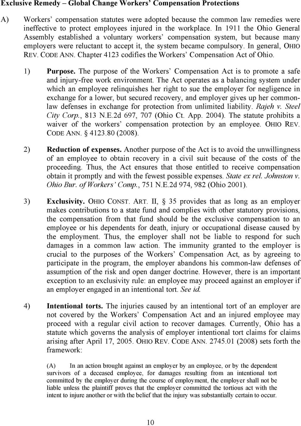 In general, OHIO REV. CODE ANN. Chapter 4123 codifies the Workers Compensation Act of Ohio. 1) Purpose.
