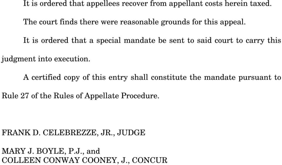 It is ordered that a special mandate be sent to said court to carry this judgment into execution.
