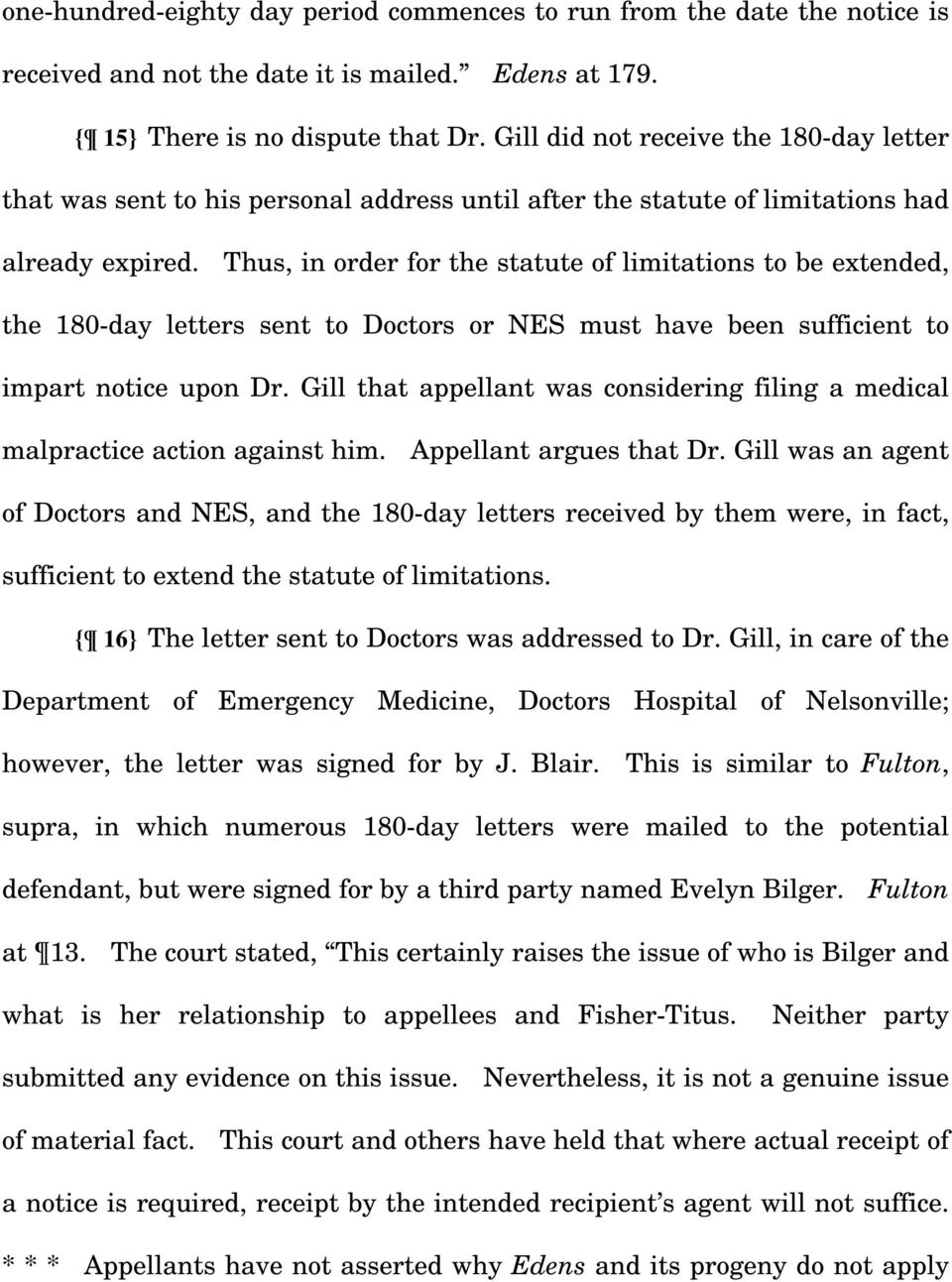 Thus, in order for the statute of limitations to be extended, the 180-day letters sent to Doctors or NES must have been sufficient to impart notice upon Dr.
