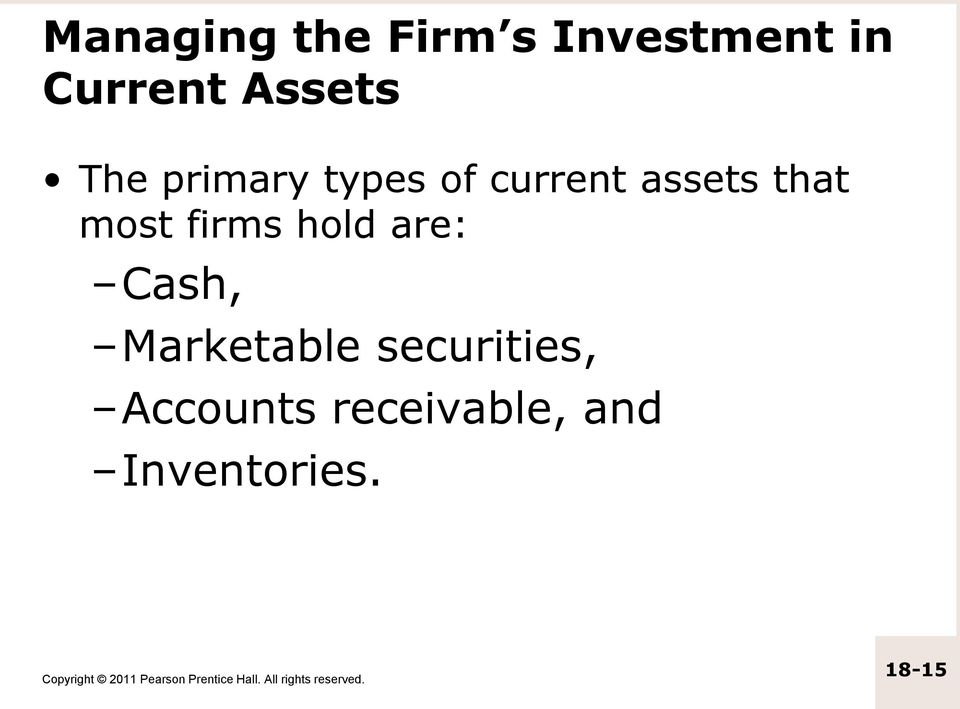 that most firms hold are: Cash, Marketable