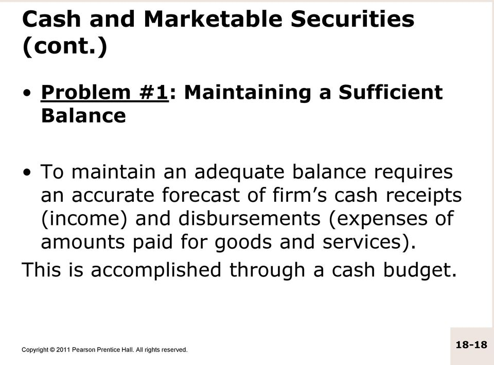 balance requires an accurate forecast of firm s cash receipts (income) and