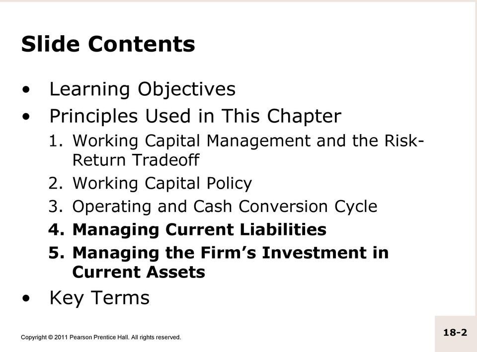 Working Capital Policy 3. Operating and Cash Conversion Cycle 4.