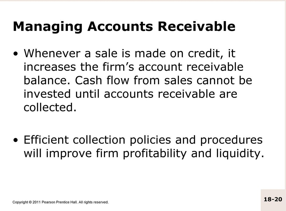 Cash flow from sales cannot be invested until accounts receivable are