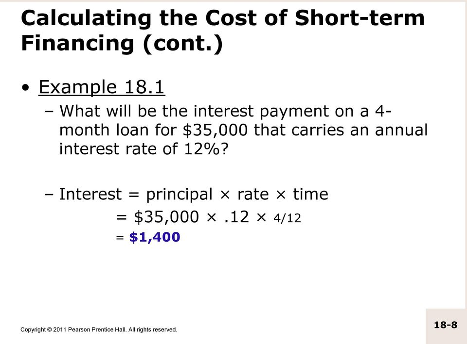 1 What will be the interest payment on a 4- month loan for