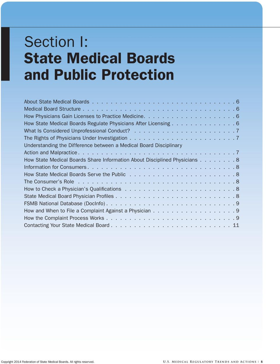 ...................... 7 Understanding the Difference between a Medical Board Disciplinary Action and Malpractice.................................. 7 How State Medical Boards Share Information About Disciplined Physicians.