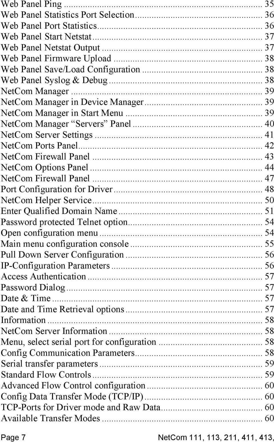 .. 40 NetCom Server Settings... 41 NetCom Ports Panel... 42 NetCom Firewall Panel... 43 NetCom Options Panel... 44 NetCom Firewall Panel... 47 Port Configuration for Driver... 48 NetCom Helper Service.