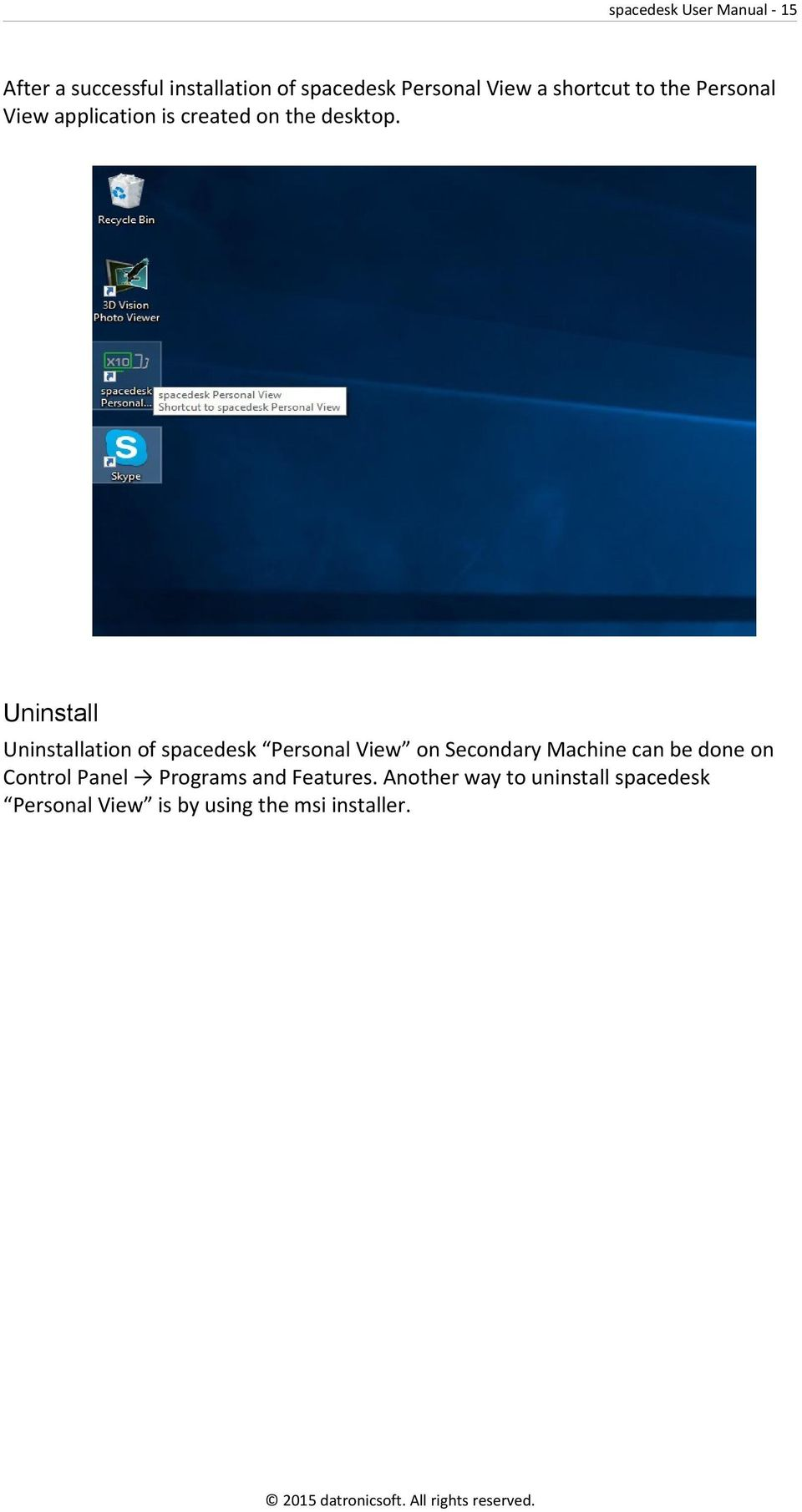 Uninstall Uninstallation of spacedesk Personal View on Secondary Machine can be done on
