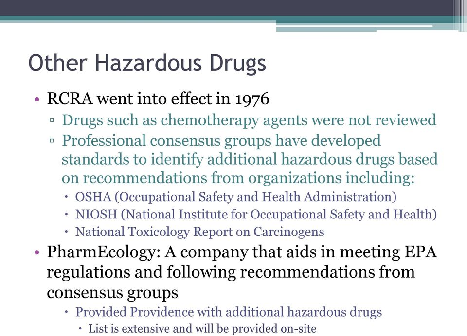 Administration) NIOSH (National Institute for Occupational Safety and Health) National Toxicology Report on Carcinogens PharmEcology: A company that aids