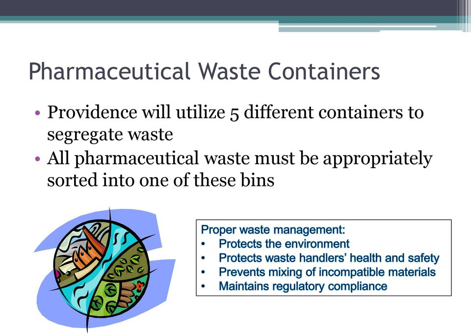 segregate waste All pharmaceutical waste
