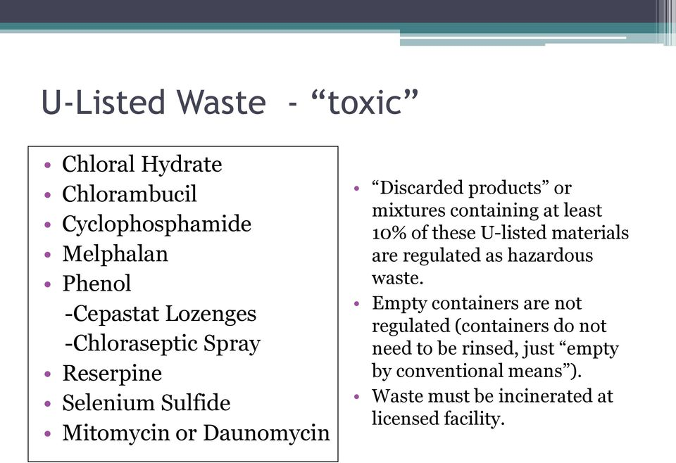 at least 10% of these U-listed materials are regulated as hazardous waste.