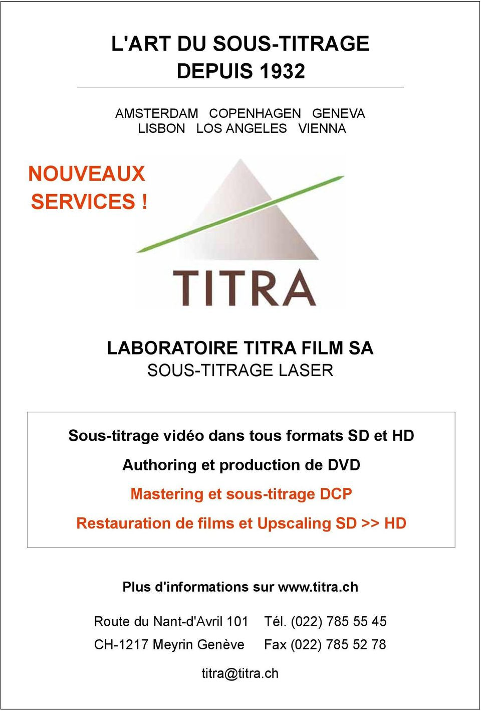 production de DVD Mastering et sous-titrage DCP Restauration de films et Upscaling SD >> HD Plus