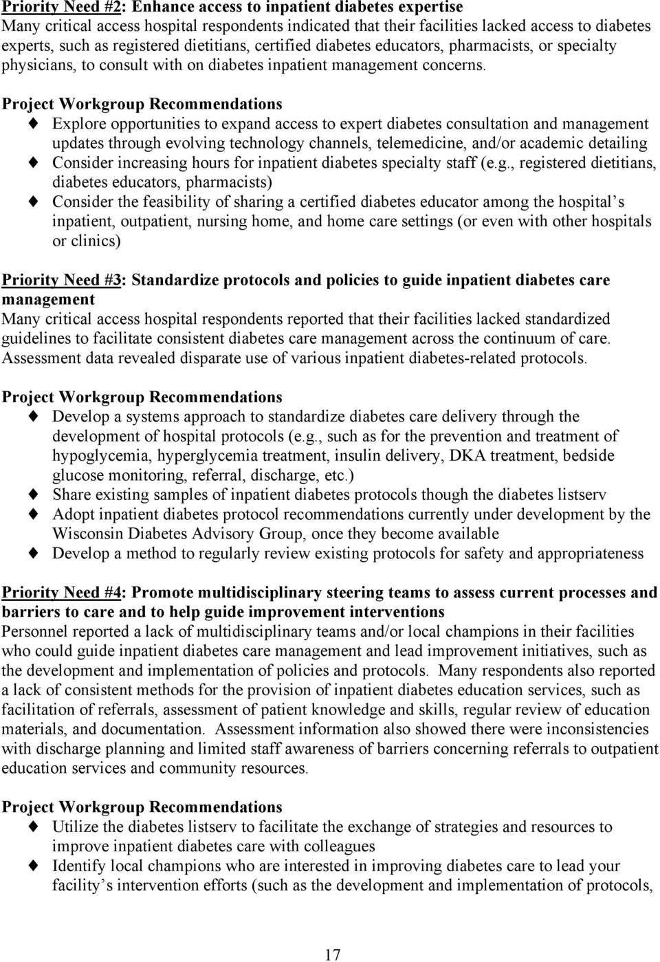 Project Workgroup Recommendations Explore opportunities to expand access to expert diabetes consultation and management updates through evolving technology channels, telemedicine, and/or academic