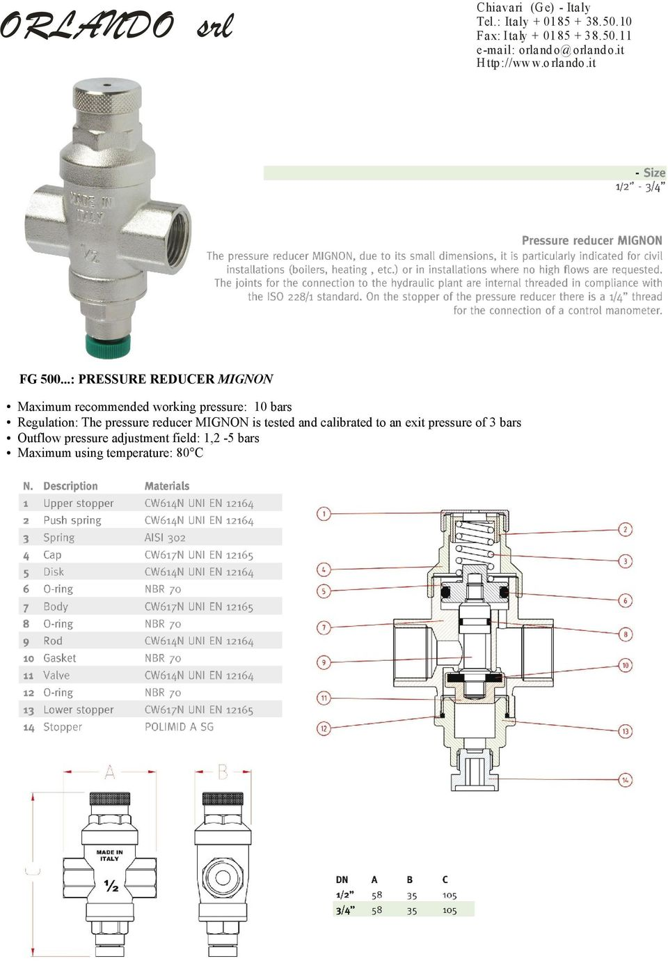 ..: PRESSURE REDUCER MIGNON Maximum recommended working pressure: 10 bars Regulation: The
