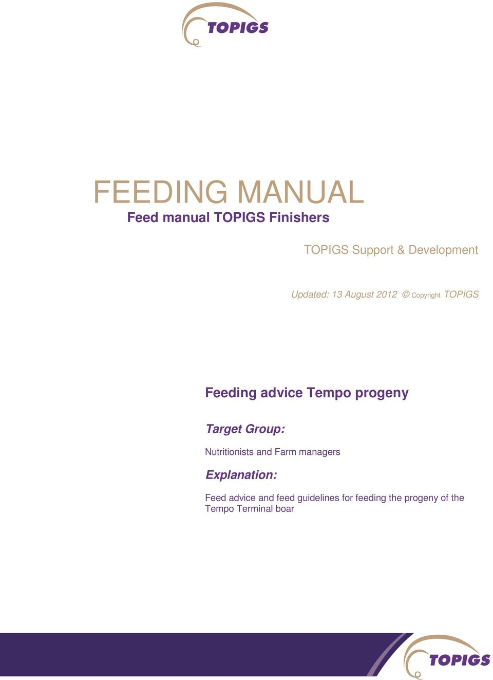 Tempo progeny Target Group: Nutritionists and Farm managers