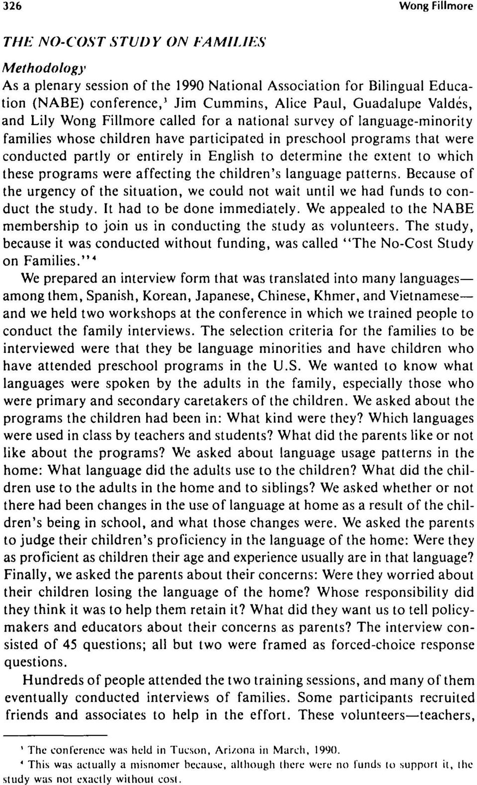 determine the extent to which these programs were affecting the children's language patterns. Because of the urgency of the situation, we could not wait until we had funds to conduct the study.