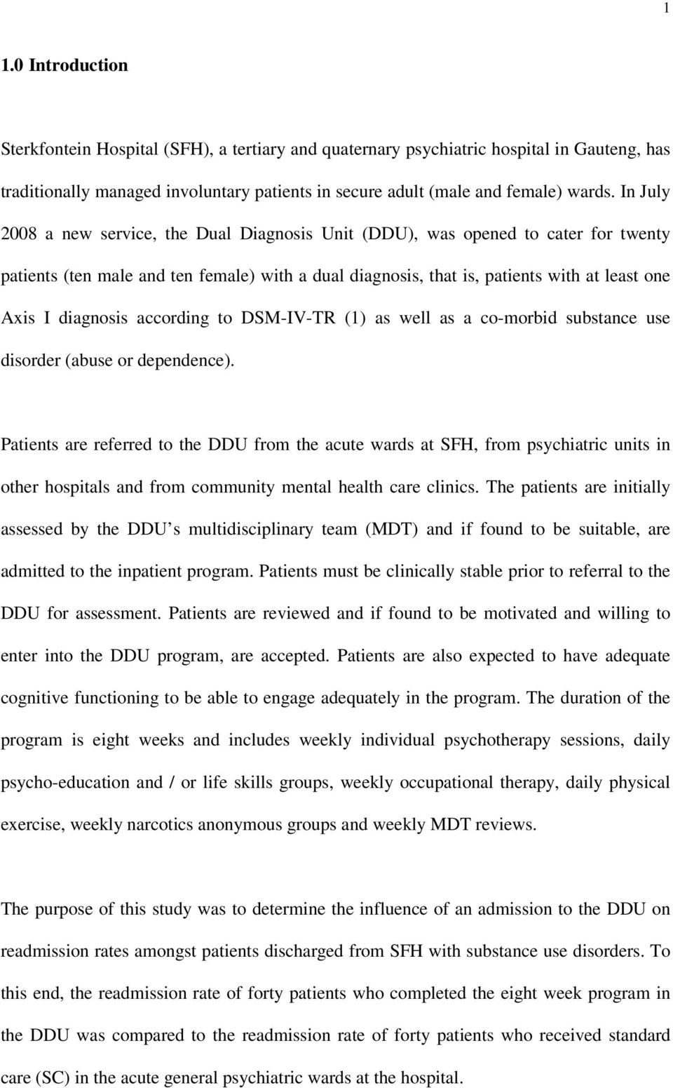 diagnosis according to DSM-IV-TR (1) as well as a co-morbid substance use disorder (abuse or dependence).