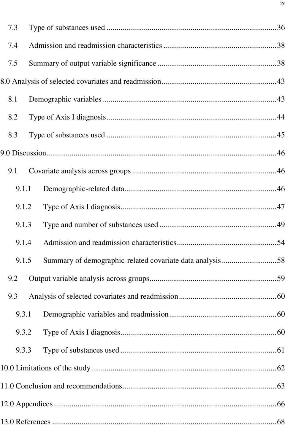 1.3 Type and number of substances used... 49 9.1.4 Admission and readmission characteristics... 54 9.1.5 Summary of demographic-related covariate data analysis... 58 9.
