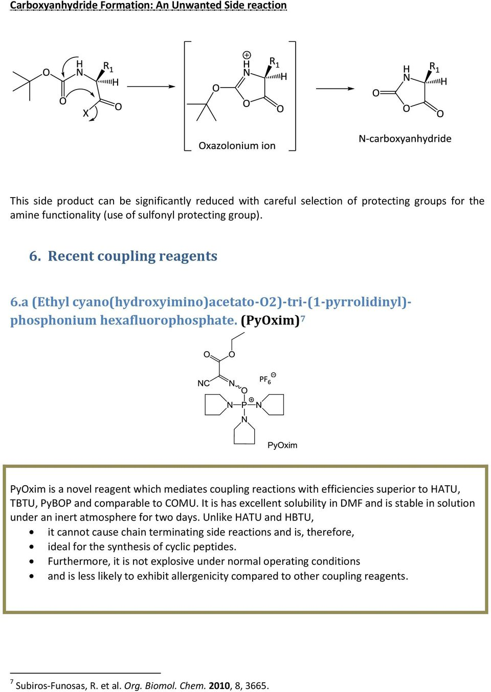 (PyOxim) 7 PyOxim is a novel reagent which mediates coupling reactions with efficiencies superior to HATU, TBTU, PyBOP and comparable to COMU.