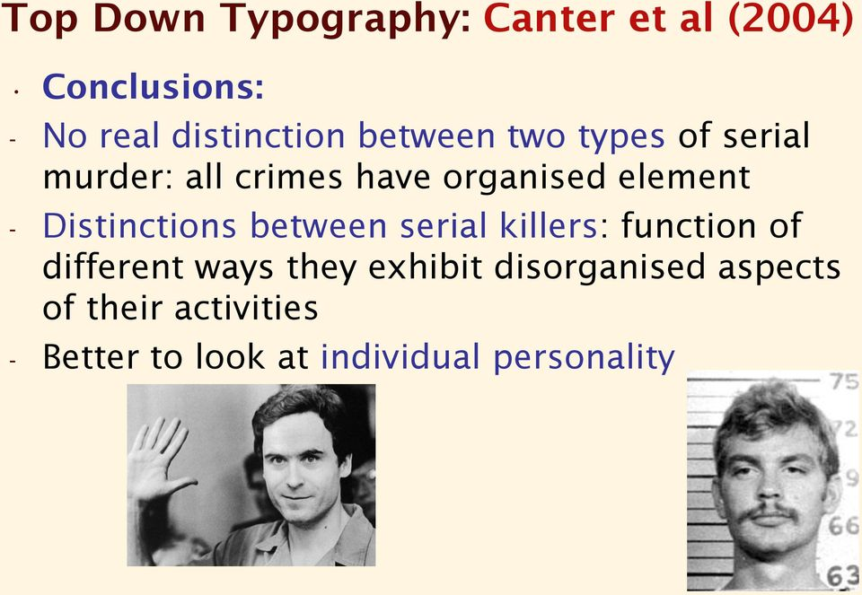 serial killer typology Ramirezdahmerbundy:  typologies of serial killers there are four common typologies of serial killers: • visionary killer: this killer feels compelled to kill because of 'voices' in their heads or.
