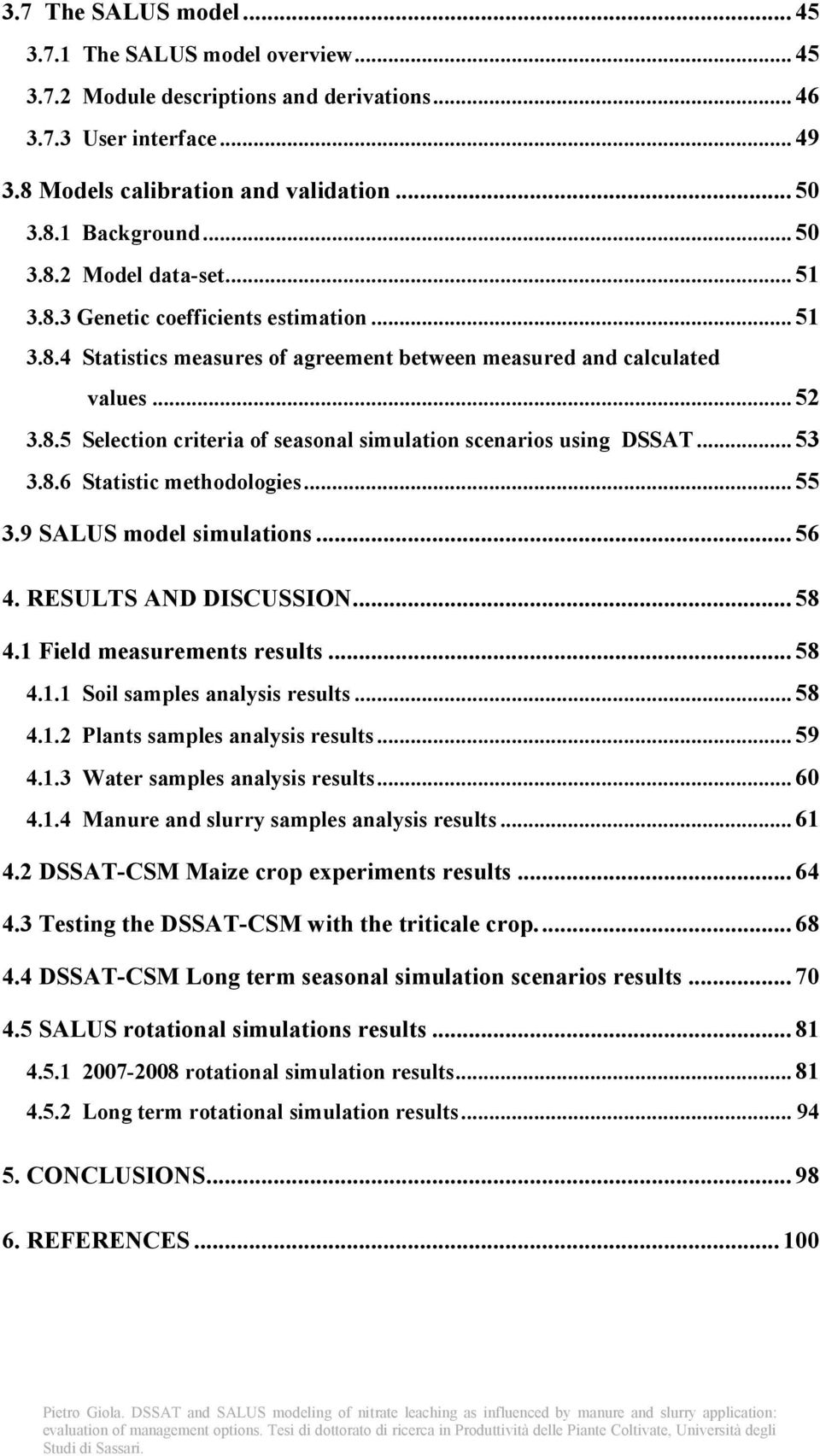 .. 53 3.8.6 Statistic methodologies... 55 3.9 SALUS model simulations... 56 4. RESULTS AND DISCUSSION... 58 4.1 Field measurements results... 58 4.1.1 Soil samples analysis results... 58 4.1.2 Plants samples analysis results.
