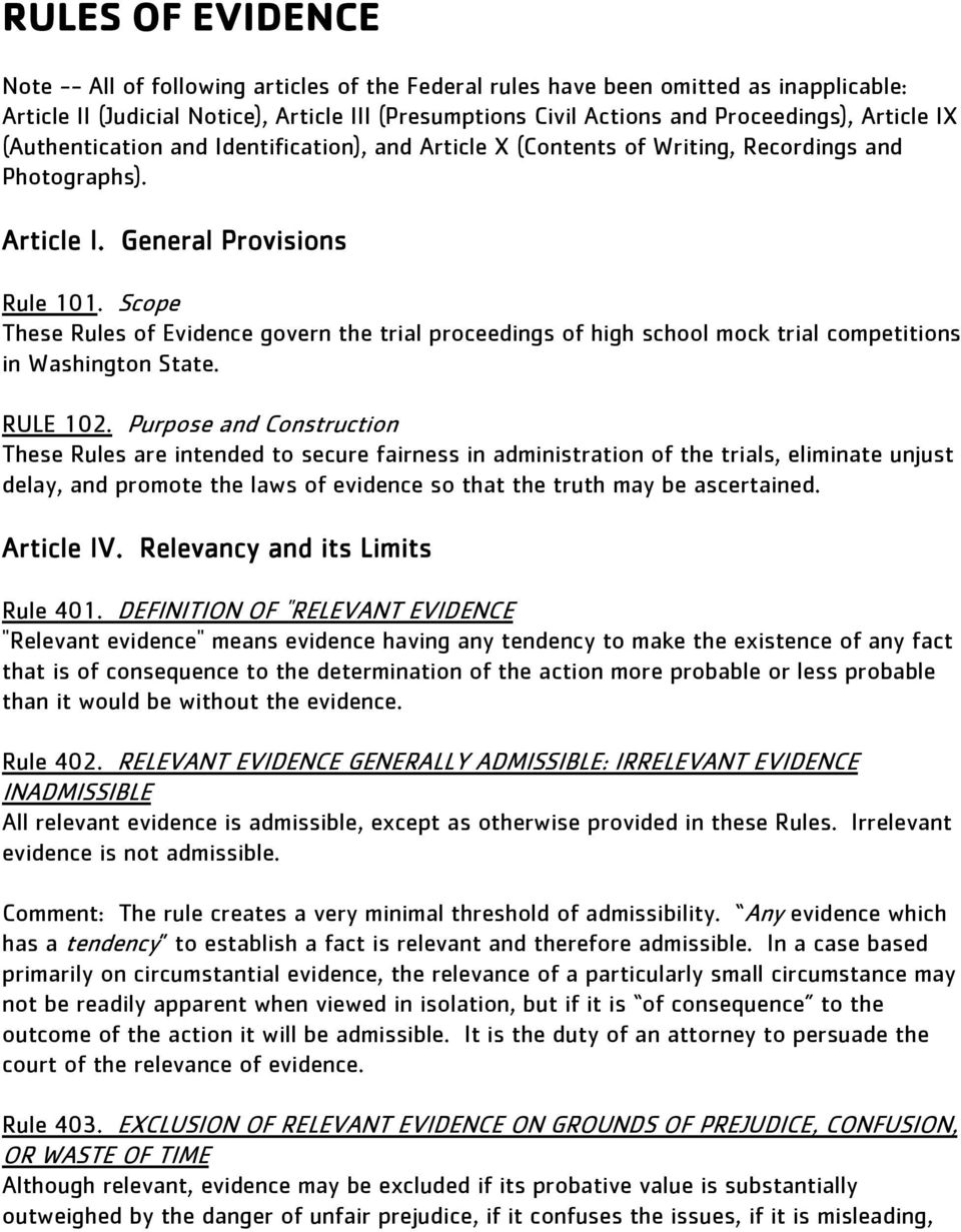 Scope These Rules of Evidence govern the trial proceedings of high school mock trial competitions in Washington State. RULE 102.