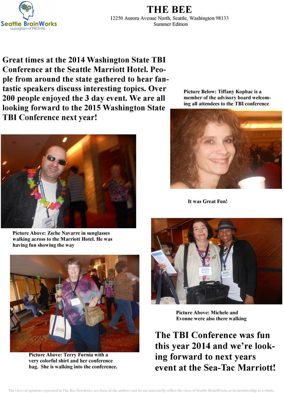 Picture Below: Tiffany Kopbac is a member of the advisory board welcoming all attendees to the TBI conference. It was Great Fun!