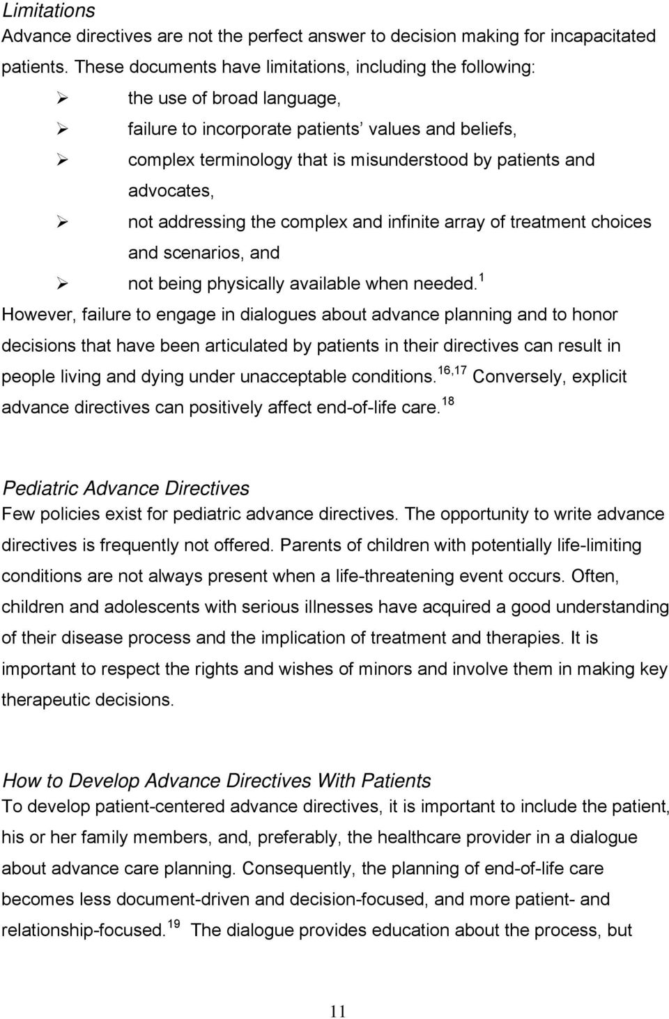 advocates, not addressing the complex and infinite array of treatment choices and scenarios, and not being physically available when needed.
