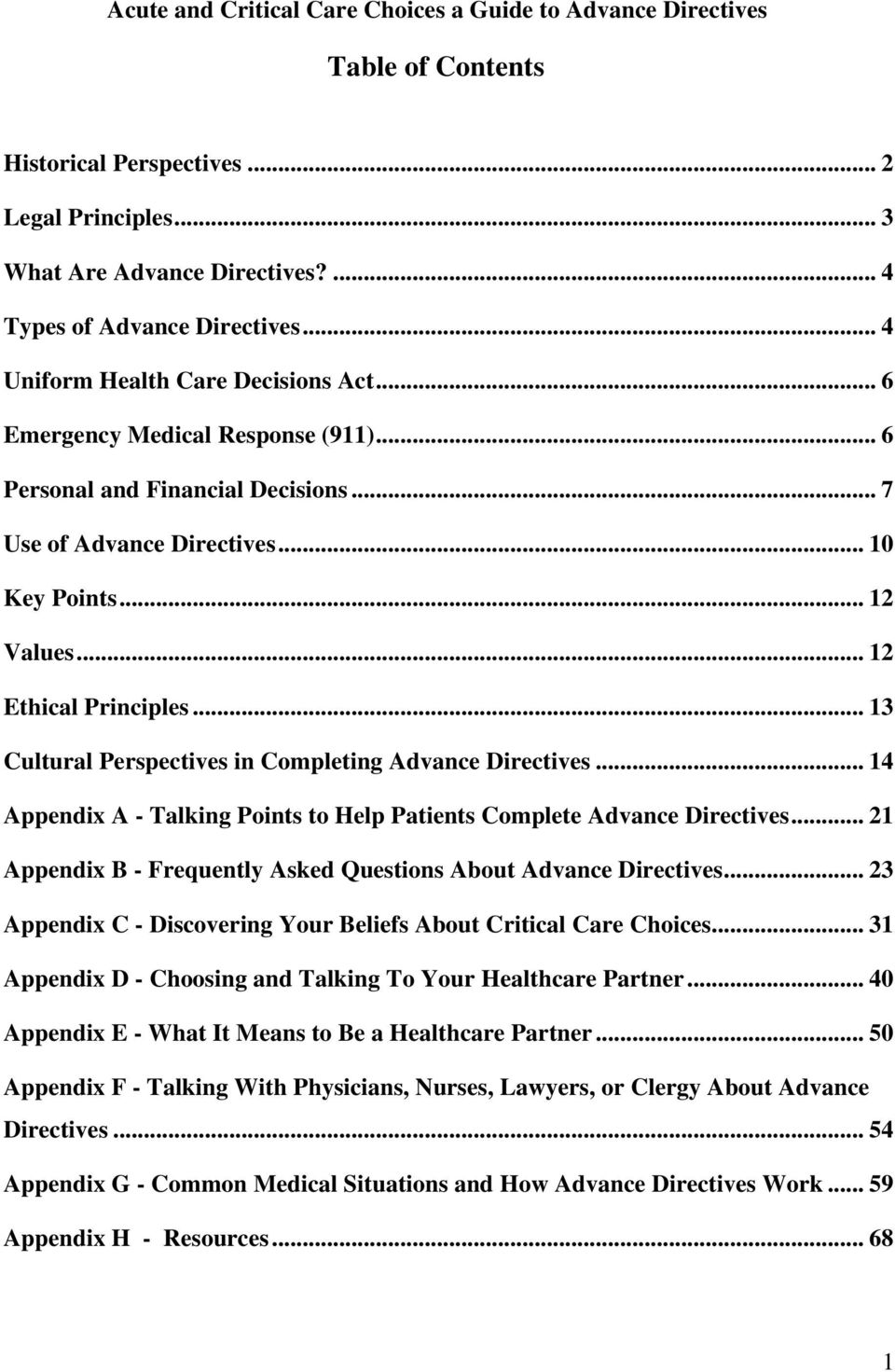 .. 13 Cultural Perspectives in Completing Advance Directives... 14 Appendix A - Talking Points to Help Patients Complete Advance Directives.