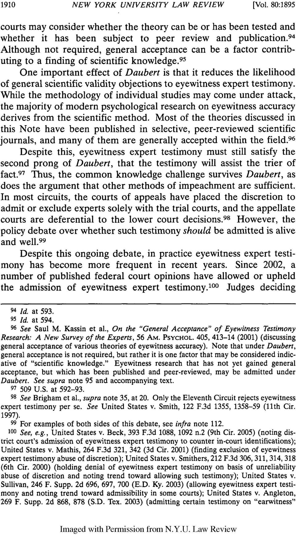 95 One important effect of Daubert is that it reduces the likelihood of general scientific validity objections to eyewitness expert testimony.