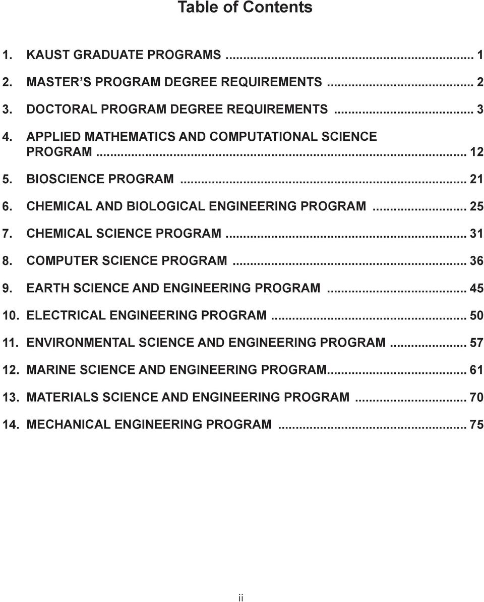 CHEMICAL SCIENCE PROGRAM... 31 8. COMPUTER SCIENCE PROGRAM... 36 9. EARTH SCIENCE AND ENGINEERING PROGRAM... 45 10. ELECTRICAL ENGINEERING PROGRAM... 50 11.
