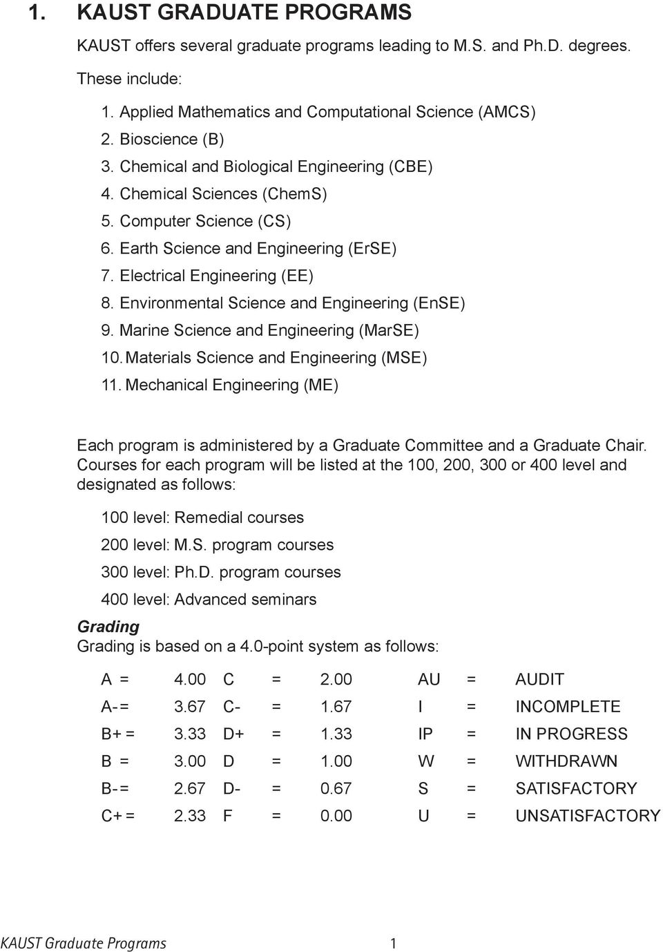 Environmental Science and Engineering (EnSE) 9. Marine Science and Engineering (MarSE) 10. Materials Science and Engineering (MSE) 11.