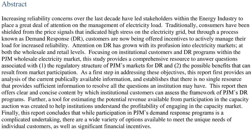offered incentives to actively manage their load for increased reliability. Attention on DR has grown with its profusion into electricity markets; at both the wholesale and retail levels.