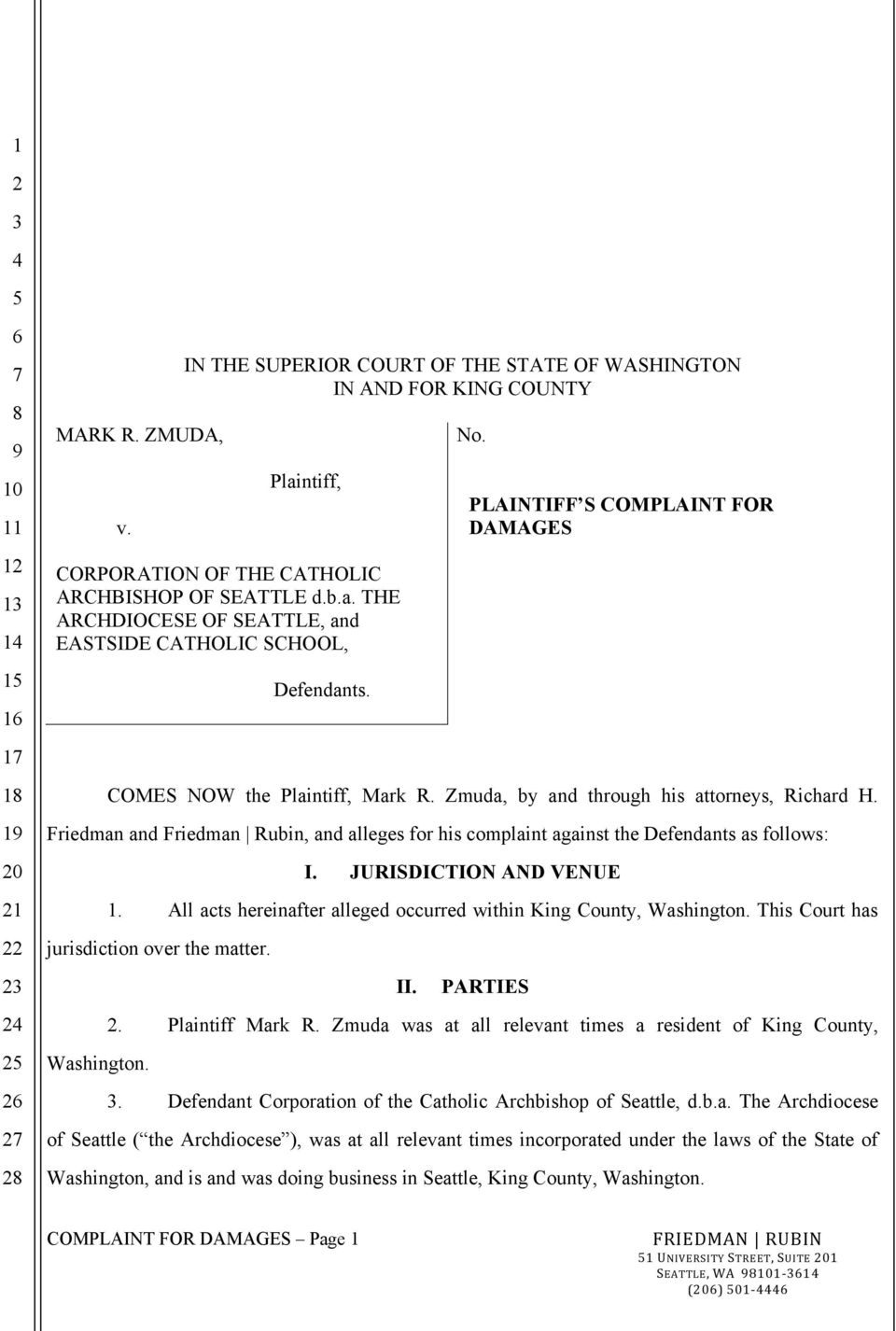 Friedman and Friedman Rubin, and alleges for his complaint against the Defendants as follows: I. JURISDICTION AND VENUE 1. All acts hereinafter alleged occurred within King County, Washington.