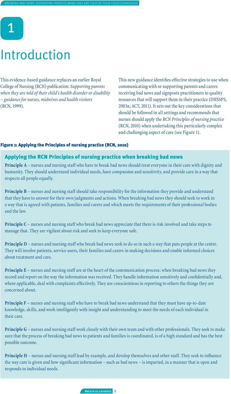 This new guidance identifies effective strategies to use when communicating with or supporting parents and carers receiving bad news and signposts practitioners to quality resources that will support