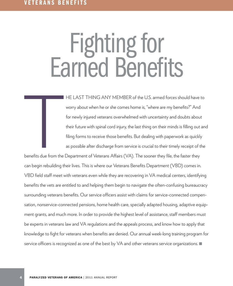 benefits. But dealing with paperwork as quickly as possible after discharge from service is crucial to their timely receipt of the benefits due from the Department of Veterans Affairs (VA).