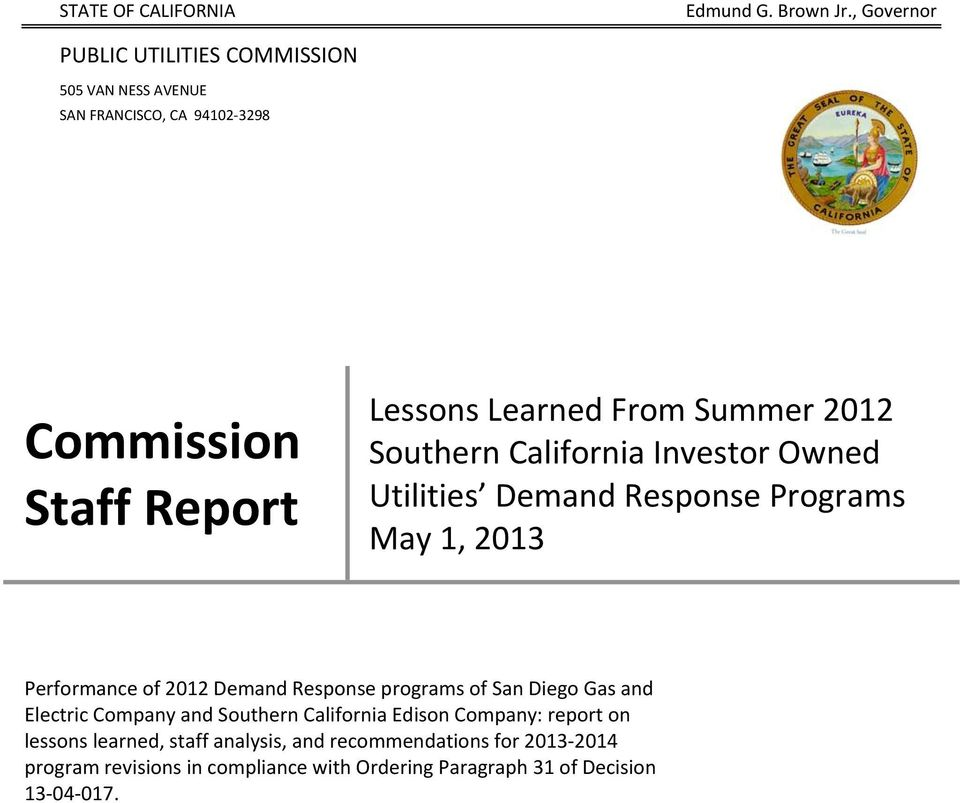 Summer 2012 Southern California Investor Owned Utilities Demand Response Programs May 1, 2013 Performance of 2012 Demand Response